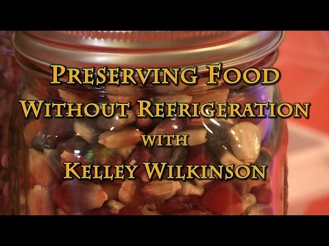 Preserving Food Without Refrigeration with Kelley Wilkinson