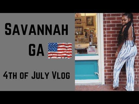 4th of JULY| SAVANNAH, GA VLOG !