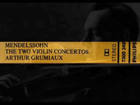 Mendelssohn / Arthur Grumiaux, 1974: Violin Concerto in E minor, Op. 64 - Complete