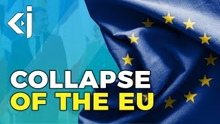 Will the EU collapse and lead to CIVIL WAR?- KJ Vids