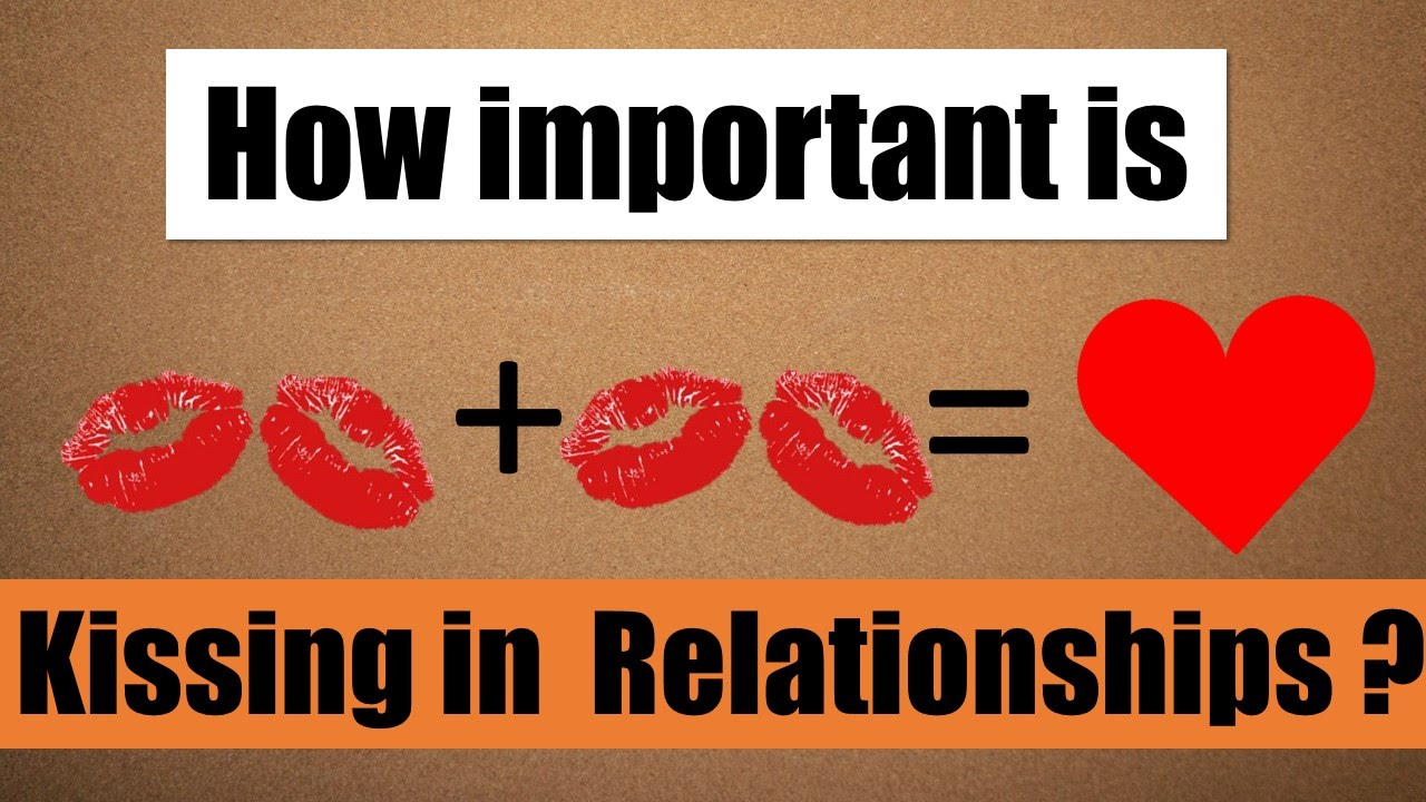 Importance of kissing in relationship