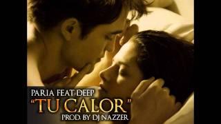 El Paria - Tu Calor feat Deep (Prod. by Dj Nazzer)