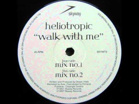 Heliotropic - Walk With Me (Mix 1)