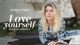Love yourself con Eugenia Debayle en #ConsultorioMoi