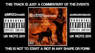 MR2G - RIOTS IN THE STREETS (UK RIOTS 2011) OFFICIAL VIDEO SOON