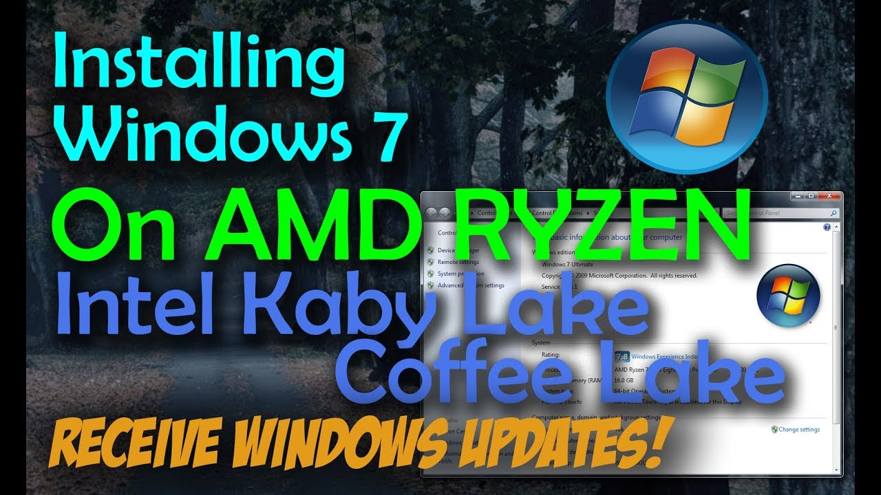 Installing WINDOWS 7 On An AMD RYZEN Or INTEL KABY LAKE, COFFEE LAKE PC