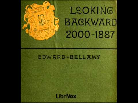 Looking Backward: 2000-1887 by Edward Bellamy - Chapter 19, 20 & 21 (read by Anna Simon)