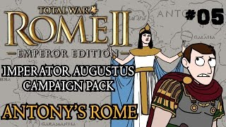 Total War: Rome 2 - Imperator Augustus Campaign - Antony's Rome - Part Five!