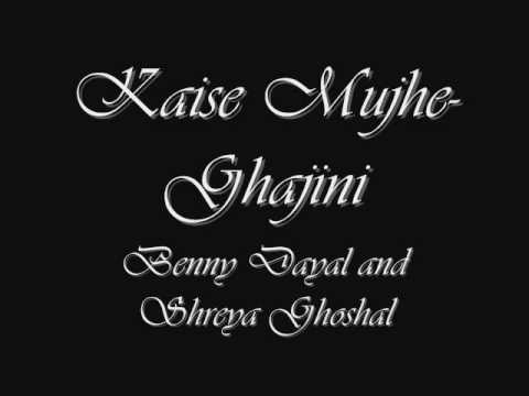 Kaise Mujhe- Ghajini with lyrics