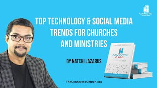 Top Technology and Social Media Trends for Churches and Ministries by Natchi Lazarus