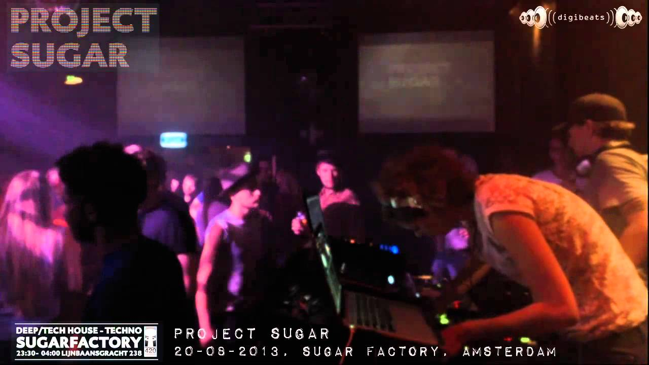 [20-08-2013] Project Sugar @ Sugar Factory Amsterdam (part 3/5)