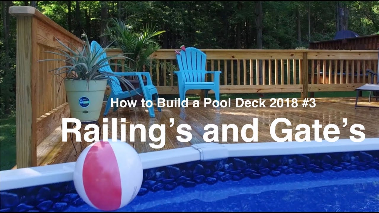 How to Build a Pool Deck in 2018 #4 Railings and Gates