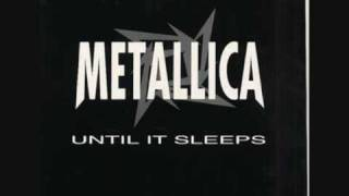 metallica until it sleeps