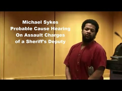 Michael Sykes Probable Cause Hearing on Assault Charges 10/22/15