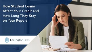 Lexington Law Firm: What affects your credit? Student Loans