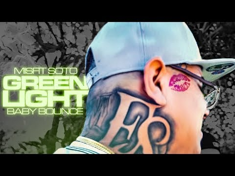 Misfit Soto X Baby Bounce - Green Light (Official Music Video)