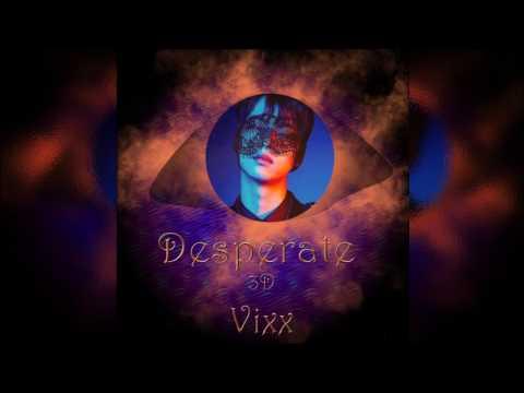 VIXX - Desperate [3D Audio]