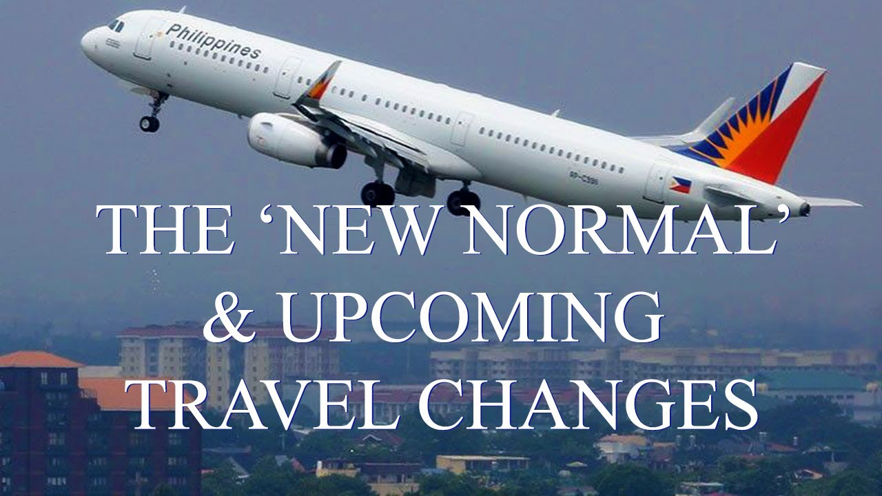The 'New Normal': Upcoming Changes, Philippines & Expat Travel