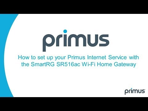 How To Set Up Your Primus Internet Service With The SmartRG SF516ac Wi-Fi Home Gateway