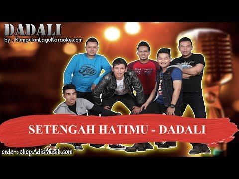 SETENGAH HATIMU -  DADALI Karaoke