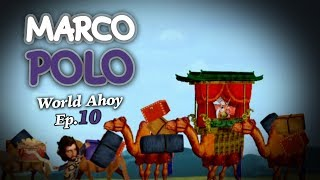 "WORLD AHOY Animation Series Ep.10  ""Marco Polo"""