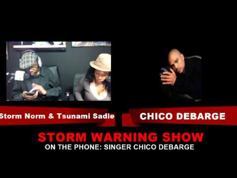 CHICO DEBARGE Interview On The STORM WARNING SHOW BKS1 Radio
