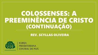Colossenses: A preeminência de Deus (cont.) | Série de estudos Conhecendo as Escrituras - 24.06.2020