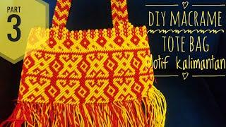 Download Video Part 3. DIY Macrame big tote bag, membuat tas tali kur motif kalimantan MP3 3GP MP4