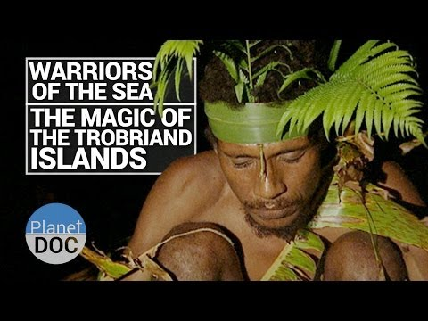 Warriors of The Sea. The Magic of the Trobriand Islands | Tribes - Planet Doc Full Documentaries