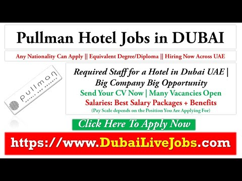 New job openings in Pull Man hotel Dubai//Latest job openings in Dubai Hotel//Hotel jobs in Dubai