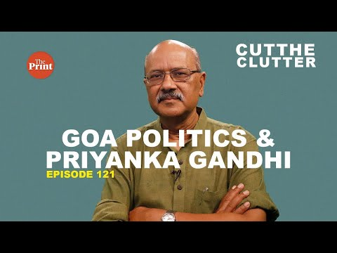 After Parrikar's death, BJP does not want to lose Goa before 2019 polls | Episode 121