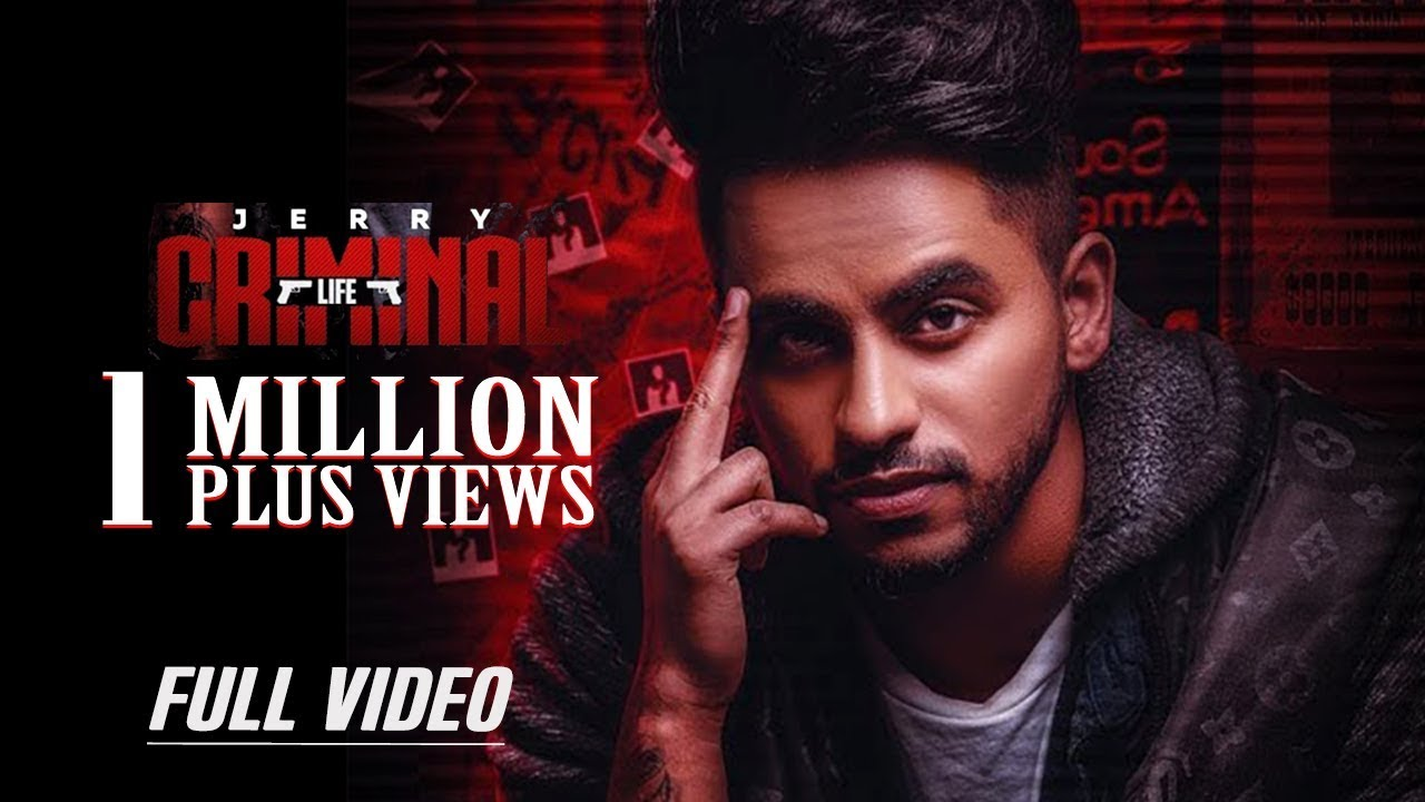 JERRY- CRIMINAL LIFE (Full Video) - New Punjabi Songs 2019 ...