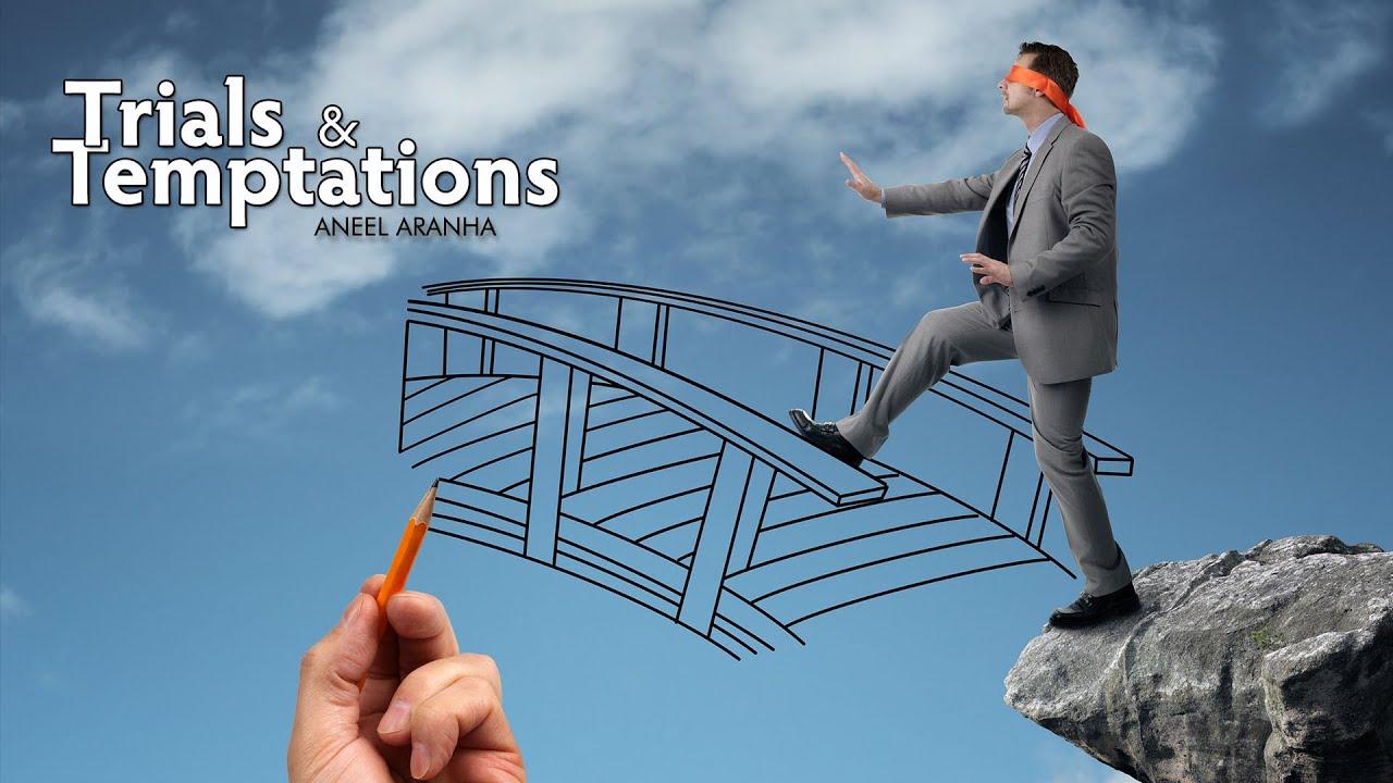 Facing Trials and Temptations