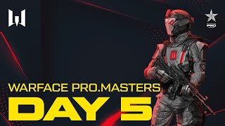 Турнир Warface PRO.Masters. Day 5