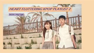 Heart Fluttering / Sweet Kpop Playlist Pt. 2