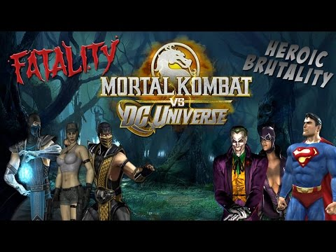 Mortal Kombat Vs DC Universe Fatalities And Heroic Brutalities