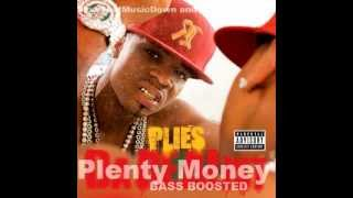 Plies - Plenty Money (Bass Boosted)