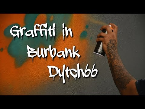 GRAFFITI in BURBANK with DYTCH66