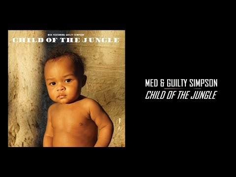 "MED & Guilty Simpson - ""Child of the Jungle"" (Full Album Stream | 2019)"