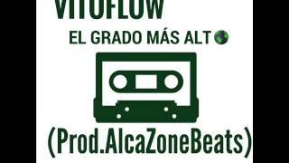 Vituflow - El Grado Más Alto (Prod. AlcaZoneBeats)