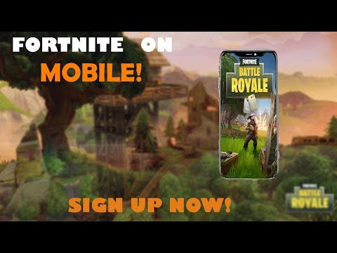 PLAY FORTNITE ON IOS & ANDROID (SIGN UP NOW!)