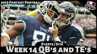 2019 Fantasy Football Advice - Week 14 Quarterbacks and Tight Ends - Start or Sit? Every Match Up