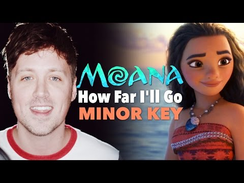 MOANA: How Far I'll Go (MINOR KEY VERSION!)