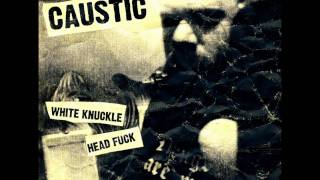 Caustic- White Knuckle Head Fuck (Aesthetic Perfection Mix)