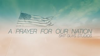 Skit Guys - A Prayer For Our Nation