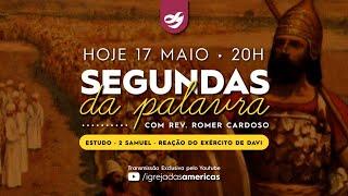 SEGUNDAS DA PALAVRA 17.05.21   Rev Romer Cardoso