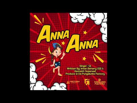 ANNA ANNA - GI (CHUTNEY SOCA 2020)