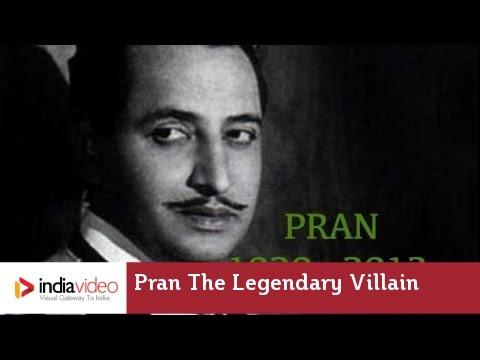 Pran - the legendary villain of Bollywood Cinema