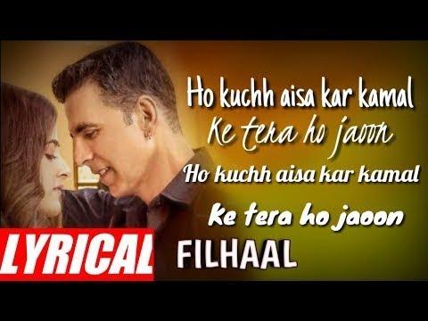 filhall-lyrics-|-akshay-kumar-bpraak-jaani-|-filhaal-lyrics-full-song-|-desi-melodies