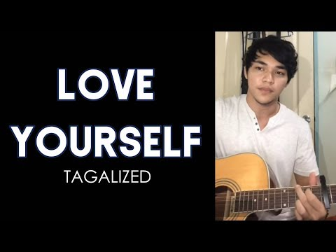 Love Yourself (Justin Bieber) Tagalog Version by Arron Cadawas